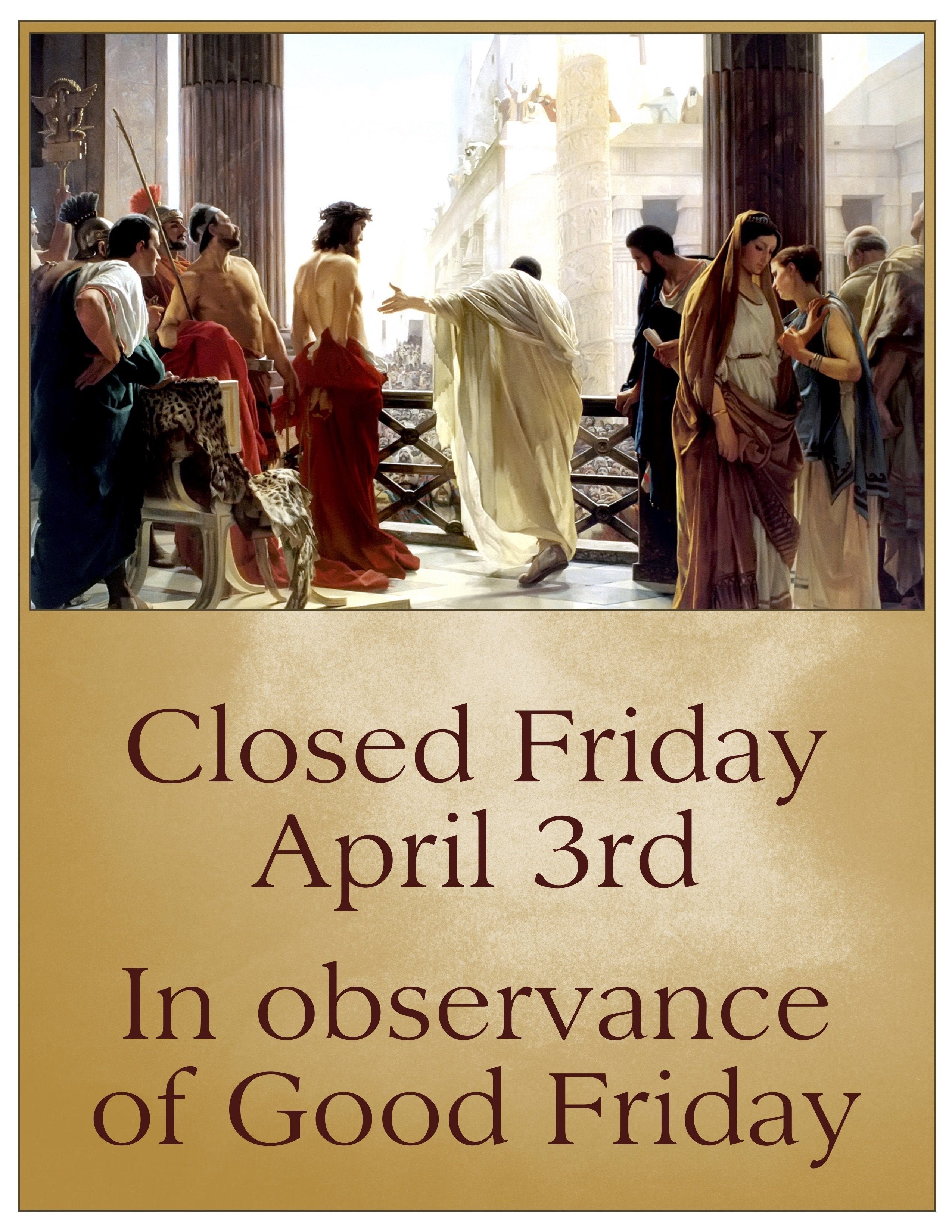 """Closed Good Friday Sign Here S A Lovely """"closed Good Friday"""" Sign for Anyone to"""