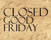 Closed Good Friday Sign What S Settlers Tavern