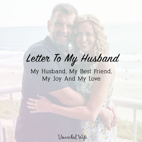 Letter to My Husband Letter to My Husband My Husband My Best Friend My Joy