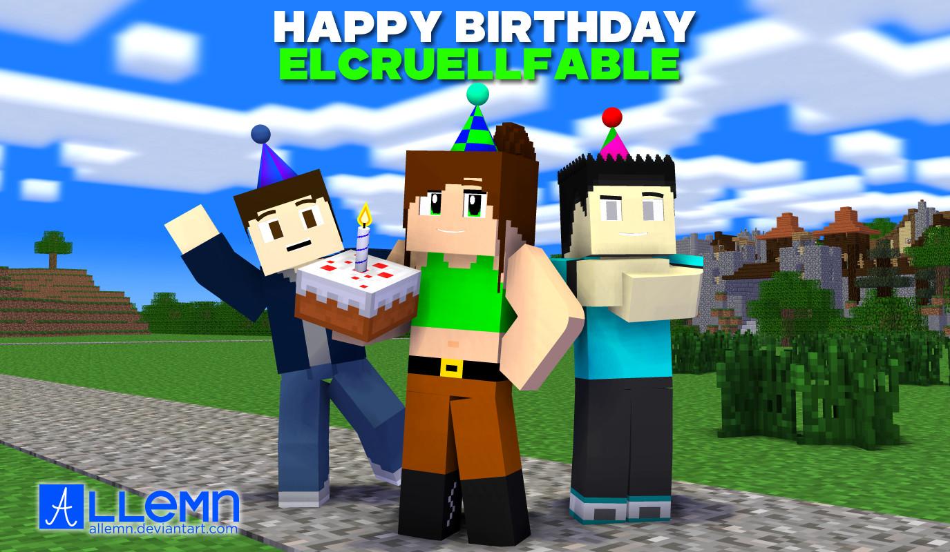 Minecraft Happy Birthday Images Happy Birthday Elcruellfable by Allemn On Deviantart