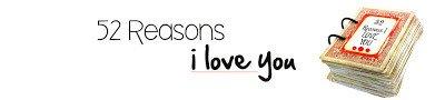 Reasons I Love You Template 52 Reasons I Love You Template