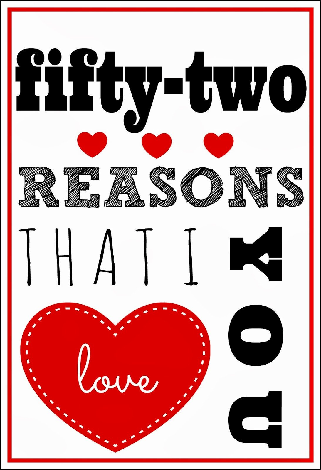 Reasons I Love You Template 52 Reasons that I Love You
