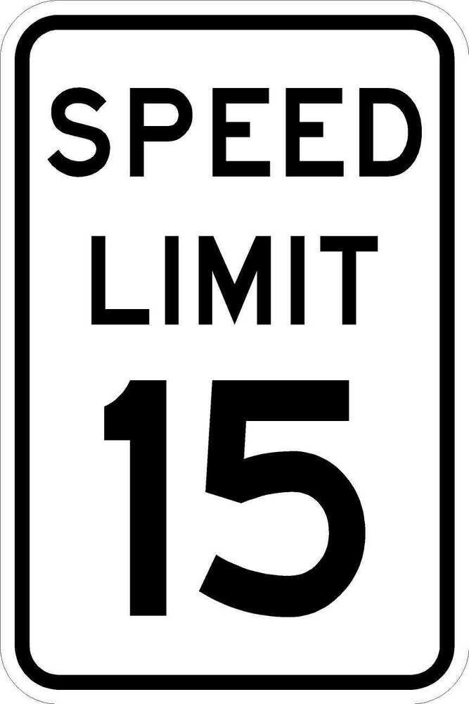 Speed Limit Sign Template Speed Limit Sign 15 12 X 18 A Real Sign 10 Year 3m